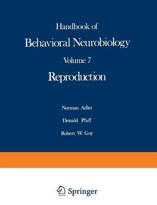 Reproduction - Handbooks of Behavioral Neurobiology 7 (Paperback)
