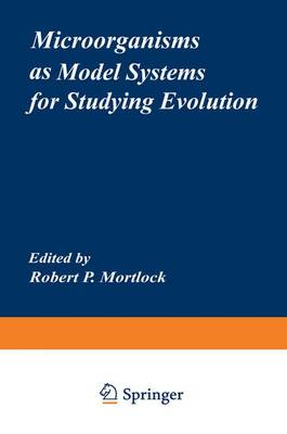 Microorganisms as Model Systems for Studying Evolution - Monographs in Evolutionary Biology (Paperback)