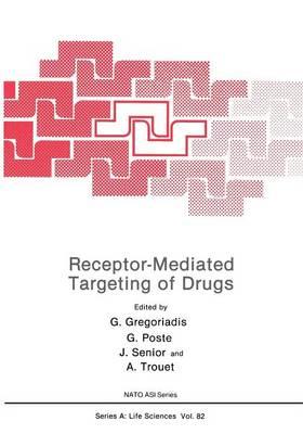 Receptor-Mediated Targeting of Drugs - NATO Science Series A 82 (Paperback)
