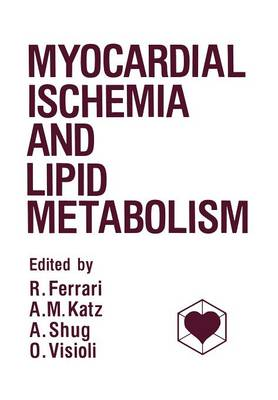 Myocardial Ischemia and Lipid Metabolism (Paperback)