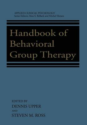 Handbook of Behavioral Group Therapy - NATO Science Series B (Paperback)