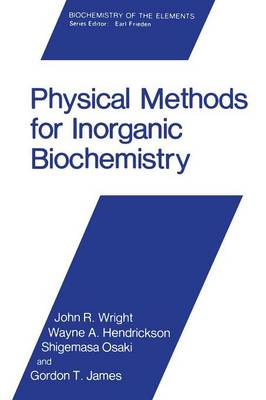 Physical Methods for Inorganic Biochemistry - Biochemistry of the Elements 5 (Paperback)