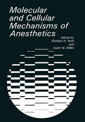 Molecular and Cellular Mechanisms of Anesthetics (Paperback)