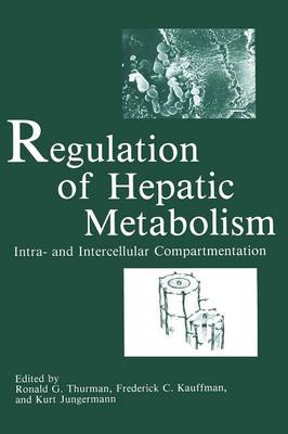 Regulation of Hepatic Metabolism: Intra- and Intercellular Compartmentation (Paperback)