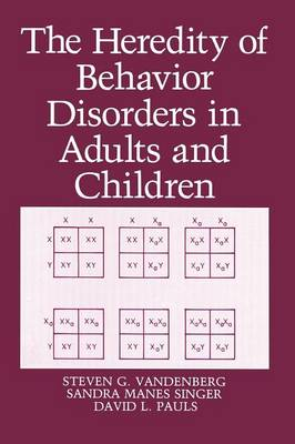 The Heredity of Behavior Disorders in Adults and Children (Paperback)