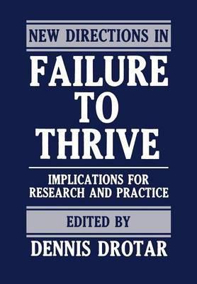New Directions in Failure to Thrive: Implications for Research and Practice (Paperback)
