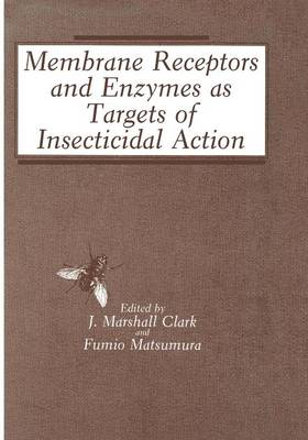 Membrane Receptors and Enzymes as Targets of Insecticidal Action (Paperback)