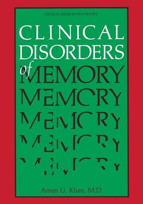 Clinical Disorders of Memory - Critical Issues in Psychiatry (Paperback)