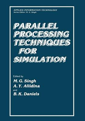 Parallel Processing Techniques for Simulation - Applied Information Technology (Paperback)