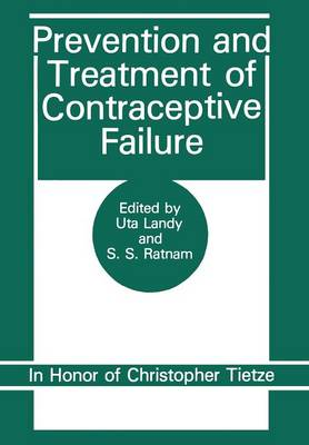 Prevention and Treatment of Contraceptive Failure: In Honor of Christopher Tietze (Paperback)