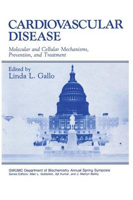 Cardiovascular Disease: Molecular and Cellular Mechanisms, Prevention, and Treatment - Gwumc Department of Biochemistry and Molecular Biology Annual Spring Symposia (Paperback)