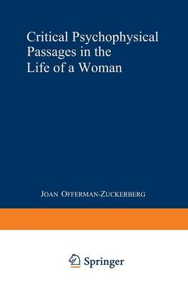 Critical Psychophysical Passages in the Life of a Woman: A Psychodynamic Perspective (Paperback)
