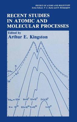 Recent Studies in Atomic and Molecular Processes - Physics of Atoms and Molecules (Paperback)
