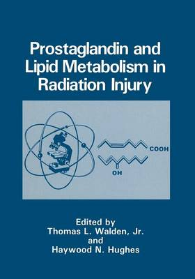 Prostaglandin and Lipid Metabolism in Radiation Injury (Paperback)