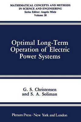 Optimal Long-Term Operation of Electric Power Systems - Mathematical Concepts and Methods in Science and Engineering 38 (Paperback)