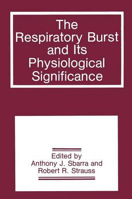 The Respiratory Burst and Its Physiological Significance (Paperback)