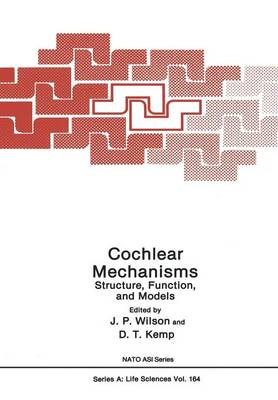 Cochlear Mechanisms: Structure, Function, and Models - NATO Science Series A (Paperback)