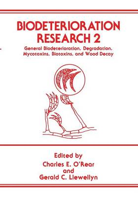 Biodeterioration Research 2: General Biodeterioration, Degradation, Mycotoxins, Biotoxins, and Wood Decay (Paperback)