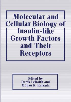 Molecular and Cellular Biology of Insulin-like Growth Factors and Their Receptors (Paperback)