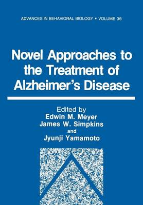 Novel Approaches to the Treatment of Alzheimer's Disease - Advances in Behavioral Biology 36 (Paperback)