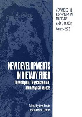 New Developments in Dietary Fiber: Physiological, Physicochemical, and Analytical Aspects - Advances in Experimental Medicine and Biology 270 (Paperback)