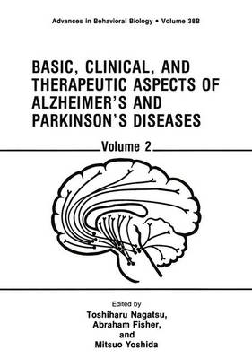 Basic, Clinical, and Therapeutic Aspects of Alzheimer's and Parkinson's Diseases: Volume 2 - Advances in Behavioral Biology 38B (Paperback)