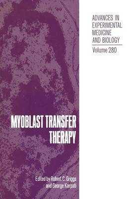Myoblast Transfer Therapy - Advances in Experimental Medicine and Biology 280 (Paperback)