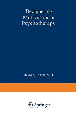 Deciphering Motivation in Psychotherapy - Critical Issues in Psychiatry (Paperback)