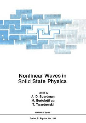 Nonlinear Waves in Solid State Physics - NATO Science Series B 247 (Paperback)