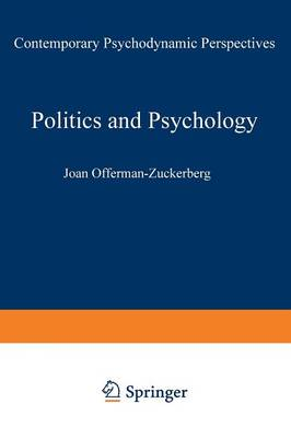 Politics and Psychology: Contemporary Psychodynamic Perspectives (Paperback)