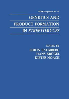 Genetics and Product Formation in Streptomyces - F.E.M.S. Symposium Series 55 (Paperback)