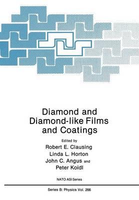 Diamond and Diamond-like Films and Coatings - NATO Science Series B 266 (Paperback)