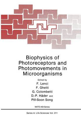 Biophysics of Photoreceptors and Photomovements in Microorganisms - NATO Science Series A 211 (Paperback)