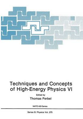Techniques and Concepts of High-Energy Physics VI - NATO Science Series B 275 (Paperback)