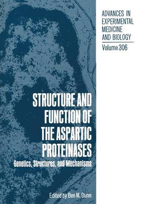 Structure and Function of the Aspartic Proteinases: Genetics, Structures, and Mechanisms - Advances in Experimental Medicine and Biology 306 (Paperback)