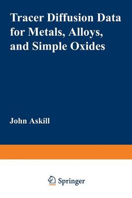 Tracer Diffusion Data for Metals, Alloys, and Simple Oxides (Paperback)