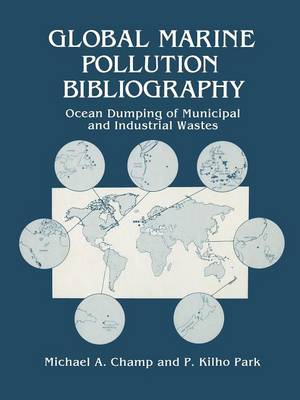 Global Marine Pollution Bibliography: Ocean Dumping of Municipal and Industrial Wastes (Paperback)