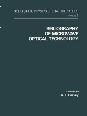 Bibliography of Microwave Optical Technology - Solid State Physics Literature Guides 8 (Paperback)