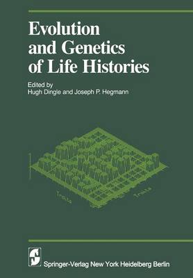 Evolution and Genetics in Life Histories - Proceedings in Life Sciences (Paperback)