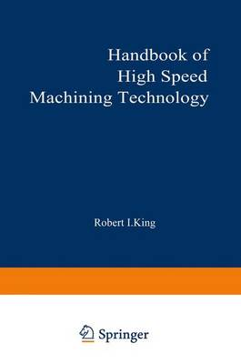 Handbook of High-Speed Machining Technology - Chapman and Hall Advanced Industrial Technology Series (Paperback)
