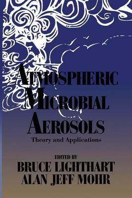 Atmospheric Microbial Aerosols: Theory and Applications (Paperback)