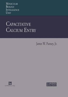 Capacitative Calcium Entry - Molecular Biology Intelligence Unit (Paperback)
