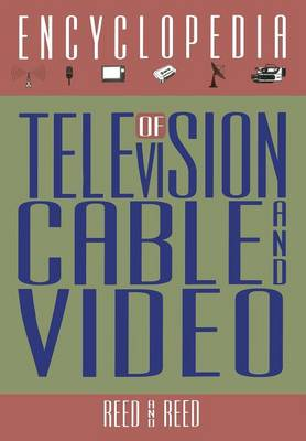 The Encyclopedia of Television, Cable, and Video (Paperback)