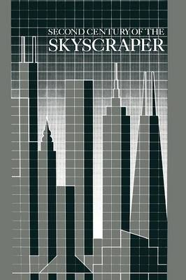 Second Century of the Skyscraper: Council on Tall Buildings and Urban Habitat (Paperback)