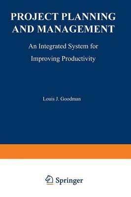 Project Planning and Management: An Integrated System for Improving Productivity (Paperback)