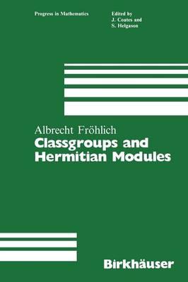 Classgroups and Hermitian Modules - Progress in Mathematics 48 (Paperback)
