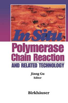 In Situ PCR and Related Technology (Paperback)