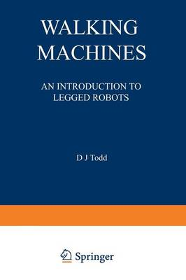 Walking Machines: An Introduction to Legged Robots - Chapman and Hall Advanced Industrial Technology Series (Paperback)
