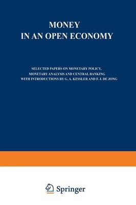 Money in an Open Economy: Selected Papers on Monetary Policy, Monetary Analysis and Central Banking (Paperback)