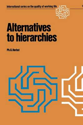 Alternatives to hierarchies - International Series on the Quality of Working Life 1 (Paperback)